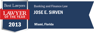 Jose E. Sirven has earned a Lawyer of the Year award for 2013!