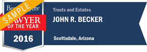 John R. Becker has earned a Lawyer of the Year award for 2016!