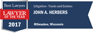 John A. Herbers has earned a Lawyer of the Year award for 2017!
