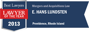 E. Hans Lundsten has earned a Lawyer of the Year award for 2013!