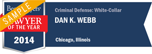 Dan K. Webb has earned a Lawyer of the Year award for 2014!