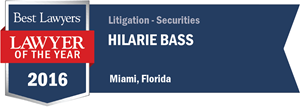 Hilarie Bass has earned a Lawyer of the Year award for 2016!