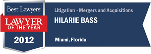Hilarie Bass has earned a Lawyer of the Year award for 2012!
