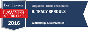 R. Tracy Sprouls has earned a Lawyer of the Year award for 2016!