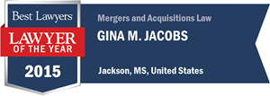 Gina M. Jacobs has earned a Lawyer of the Year award for 2015!