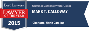 Mark T. Calloway has earned a Lawyer of the Year award for 2015!
