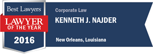 Kenneth J. Najder has earned a Lawyer of the Year award for 2016!