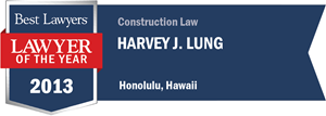 Harvey J. Lung has earned a Lawyer of the Year award for 2013!