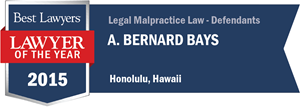 A. Bernard Bays has earned a Lawyer of the Year award for 2015!
