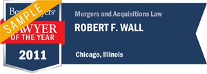 Robert F. Wall has earned a Lawyer of the Year award for 2011!