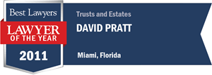 David Pratt has earned a Lawyer of the Year award for 2011!