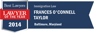 Frances O'Connell Taylor has earned a Lawyer of the Year award for 2014!