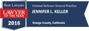 Jennifer L. Keller has earned a Lawyer of the Year award for 2016!