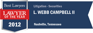 L. Webb Campbell II has earned a Lawyer of the Year award for 2012!