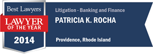 Patricia K. Rocha has earned a Lawyer of the Year award for 2014!