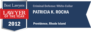 Patricia K. Rocha has earned a Lawyer of the Year award for 2012!