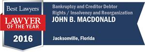John B. Macdonald has earned a Lawyer of the Year award for 2016!