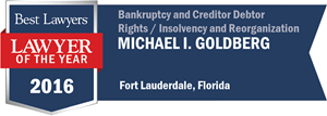 Michael I. Goldberg has earned a Lawyer of the Year award for 2016!