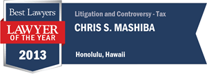 Chris S. Mashiba has earned a Lawyer of the Year award for 2013!