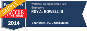 Roy A. Howell III has earned a Lawyer of the Year award for 2014!