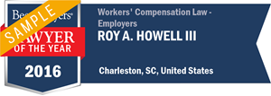 Roy A. Howell III has earned a Lawyer of the Year award for 2016!