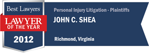 John C. Shea has earned a Lawyer of the Year award for 2012!