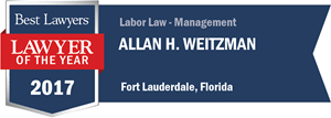 Allan H. Weitzman has earned a Lawyer of the Year award for 2017!