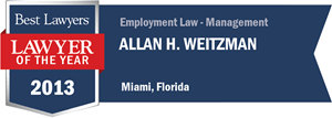 Allan H. Weitzman has earned a Lawyer of the Year award for 2013!