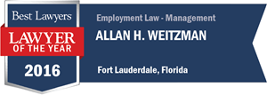 Allan H. Weitzman has earned a Lawyer of the Year award for 2016!