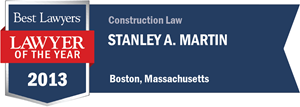 Stanley A. Martin has earned a Lawyer of the Year award for 2013!