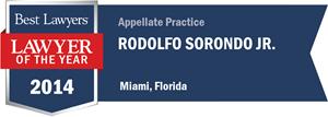 Rodolfo Sorondo, Jr. has earned a Lawyer of the Year award for 2014!
