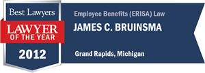 James C. Bruinsma has earned a Lawyer of the Year award for 2012!
