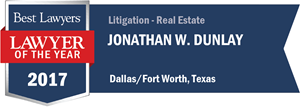 Jonathan W. Dunlay has earned a Lawyer of the Year award for 2017!