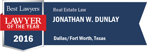 Jonathan W. Dunlay has earned a Lawyer of the Year award for 2016!