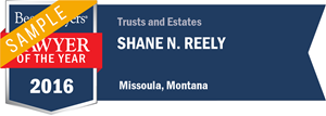 Shane N. Reely has earned a Lawyer of the Year award for 2016!