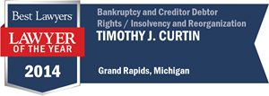 Timothy J. Curtin has earned a Lawyer of the Year award for 2014!
