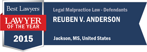 Reuben V. Anderson has earned a Lawyer of the Year award for 2015!