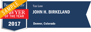 John H. Birkeland has earned a Lawyer of the Year award for 2017!