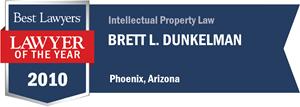 Brett L. Dunkelman has earned a Lawyer of the Year award for 2010!