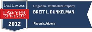 Brett L. Dunkelman has earned a Lawyer of the Year award for 2012!