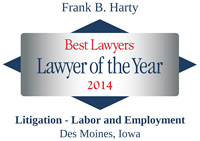 The Best Lawyers in America®, Lawyer of the Year, Litigation - Labor and Employment Law, Des Moines, 2014