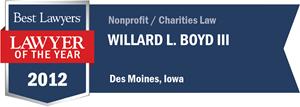 Willard L. Boyd III has earned a Lawyer of the Year award for 2012!