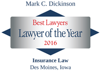 The Best Lawyers in America®, Lawyer of the Year, Insurance Law, Des Moines, 2016