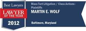 Martin E. Wolf has earned a Lawyer of the Year award for 2012!