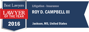 Roy D. Campbell III has earned a Lawyer of the Year award for 2016!
