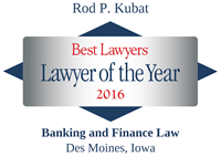The Best Lawyers in America®, Lawyer of the Year, Banking and Finance Law, Des Moines, 2016