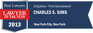Charles S. Sims has earned a Lawyer of the Year award for 2013!