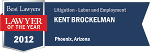 Kent Brockelman has earned a Lawyer of the Year award for 2012!