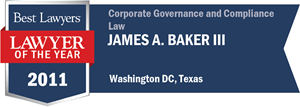 James A. Baker III has earned a Lawyer of the Year award for 2011!