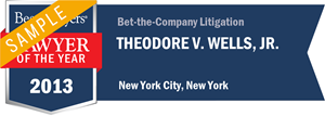 Theodore V. Wells, Jr. has earned a Lawyer of the Year award for 2013!
